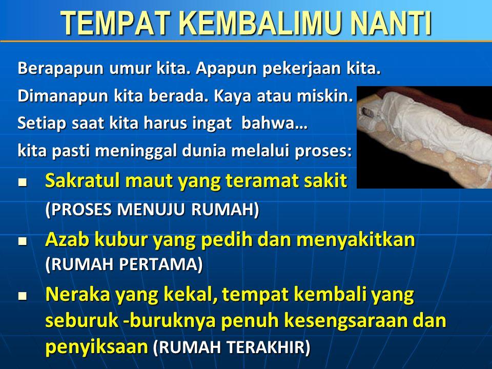 TEMPAT KEMBALIMU NANTI  Dihantam kepalanya dengan batu hingga kiamat (Bagi Yang Membaca Alquran tapi Tidak Mengamalkan dalam Perbuatan Sehari- hari) (HR.
