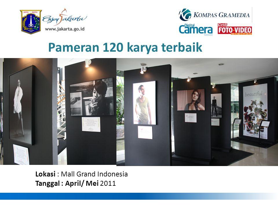Lokasi : Mall Grand Indonesia Tanggal : April/ Mei 2011 Pameran 120 karya terbaik