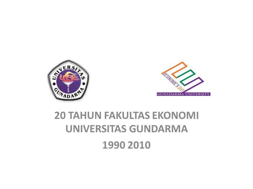 20 TAHUN FAKULTAS EKONOMI UNIVERSITAS GUNDARMA 1990 2010