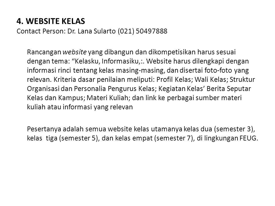 """4. WEBSITE KELAS Contact Person: Dr. Lana Sularto (021) 50497888 Rancangan website yang dibangun dan dikompetisikan harus sesuai dengan tema: """"Kelasku"""