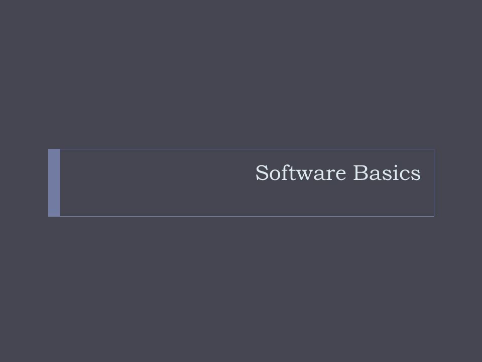 Software Basics