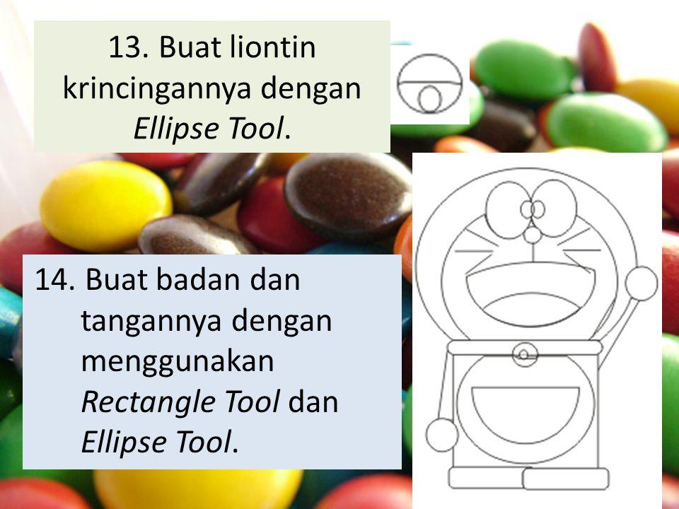 13. Buat liontin krincingannya dengan Ellipse Tool. 14. Buat badan dan tangannya dengan menggunakan Rectangle Tool dan Ellipse Tool.