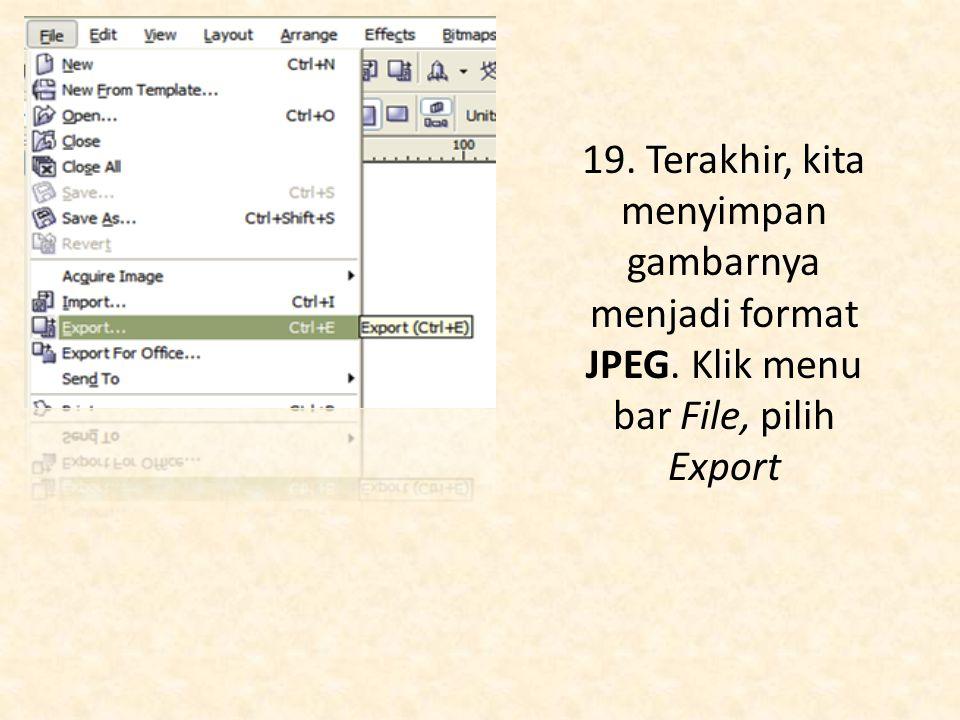 19. Terakhir, kita menyimpan gambarnya menjadi format JPEG. Klik menu bar File, pilih Export