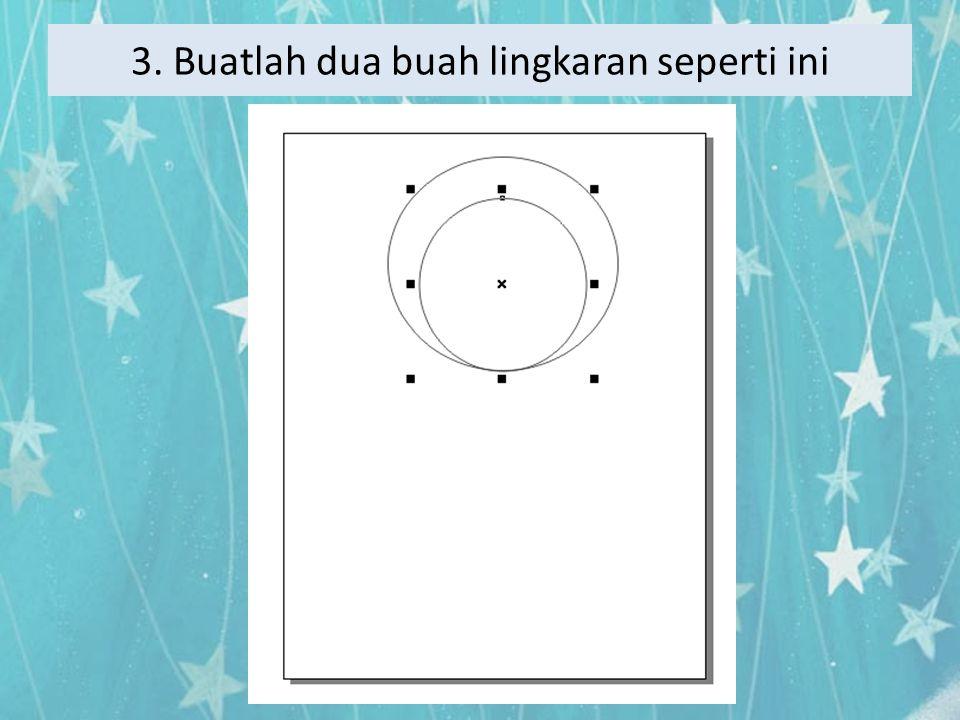 4.Keluarkan lingkaran yang lebih kecil. Lalu buat dua buah lingkaran lagi.