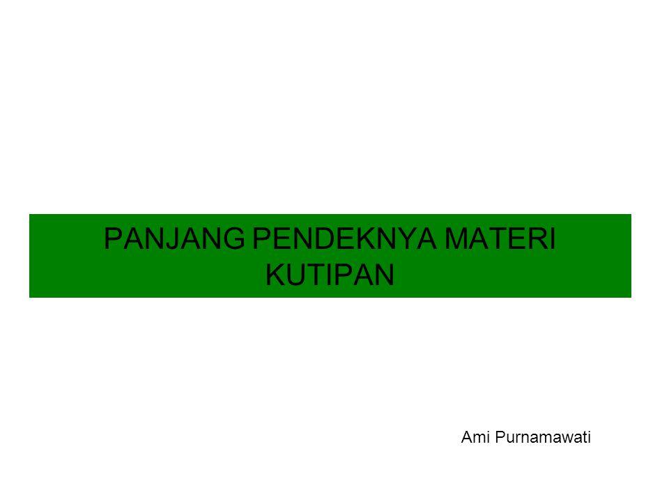 PANJANG PENDEKNYA MATERI KUTIPAN Ami Purnamawati