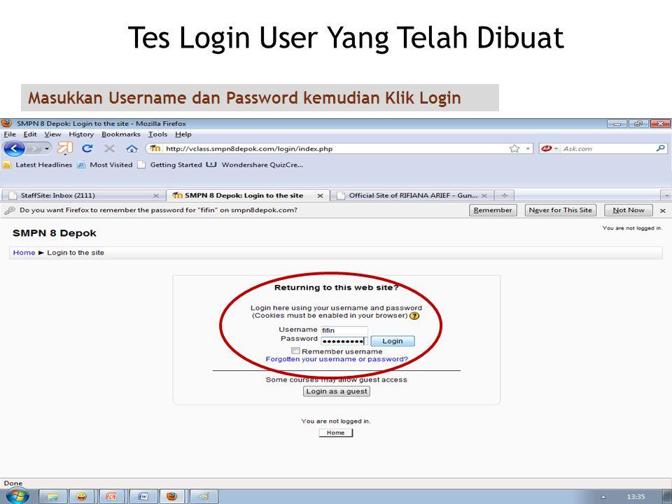 Tes Login User Yang Telah Dibuat Masukkan Username dan Password kemudian Klik Login