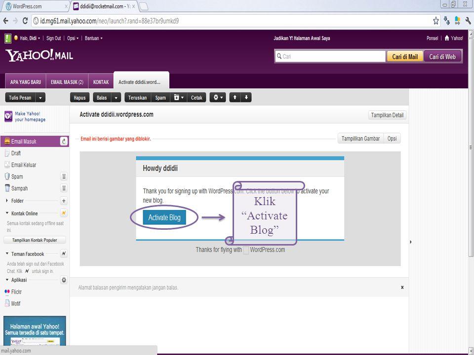 Masuk ke Email Masuk Klik email masuk dari WordPress.com dgn judul Activate