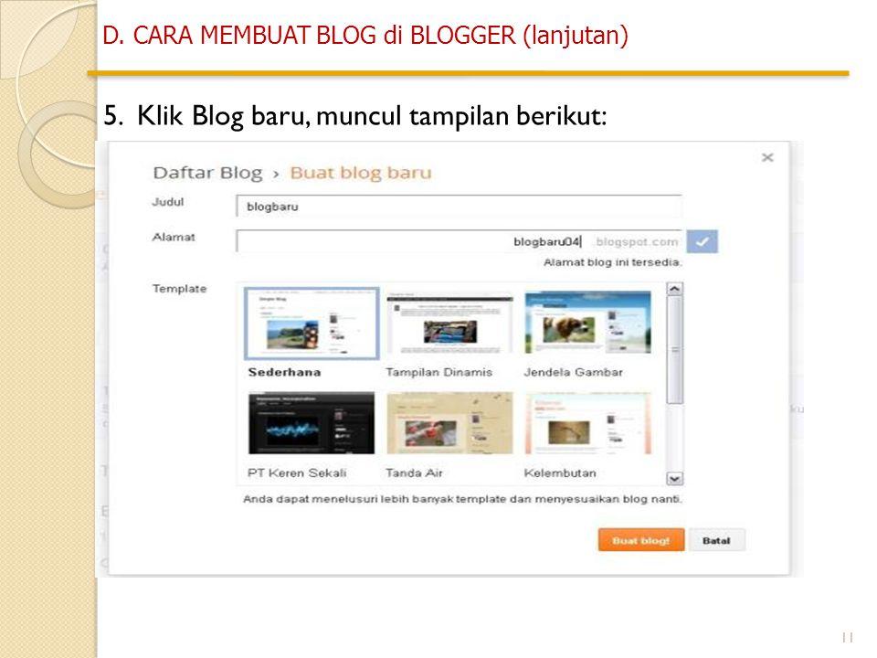 11 5. Klik Blog baru, muncul tampilan berikut: D. CARA MEMBUAT BLOG di BLOGGER (lanjutan)