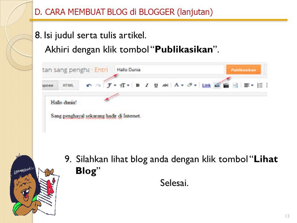 13 8. Isi judul serta tulis artikel. Akhiri dengan klik tombol Publikasikan .