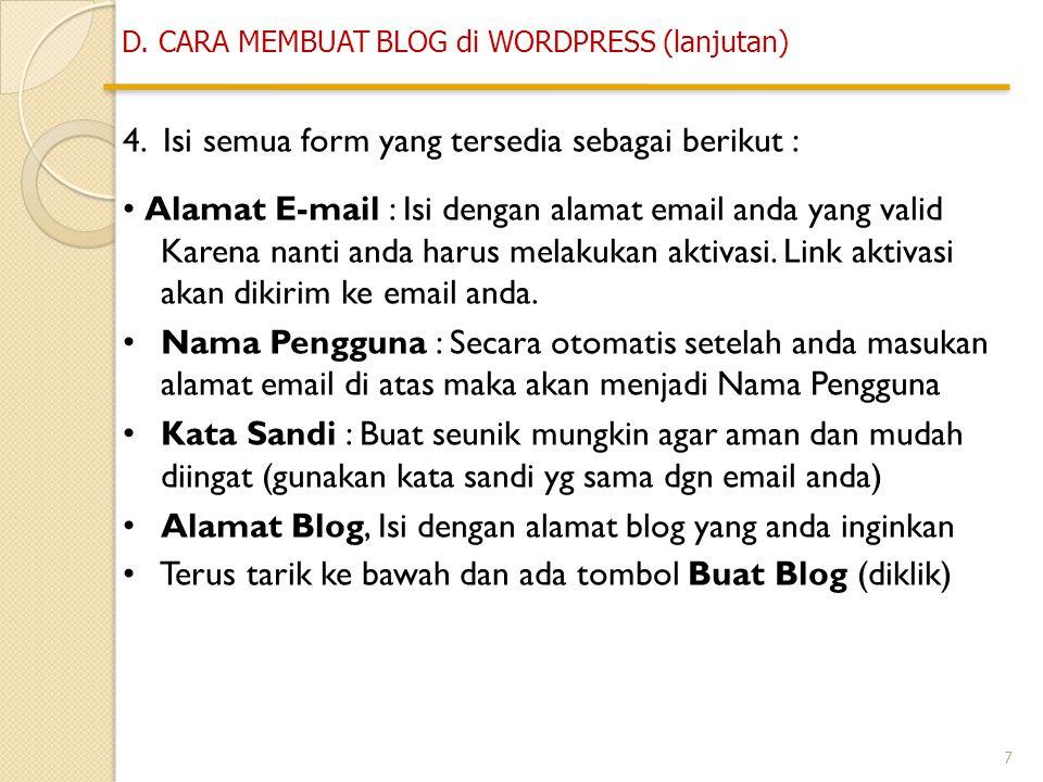 7 4. Isi semua form yang tersedia sebagai berikut : • Alamat E-mail : Isi dengan alamat email anda yang valid Karena nanti anda harus melakukan aktiva