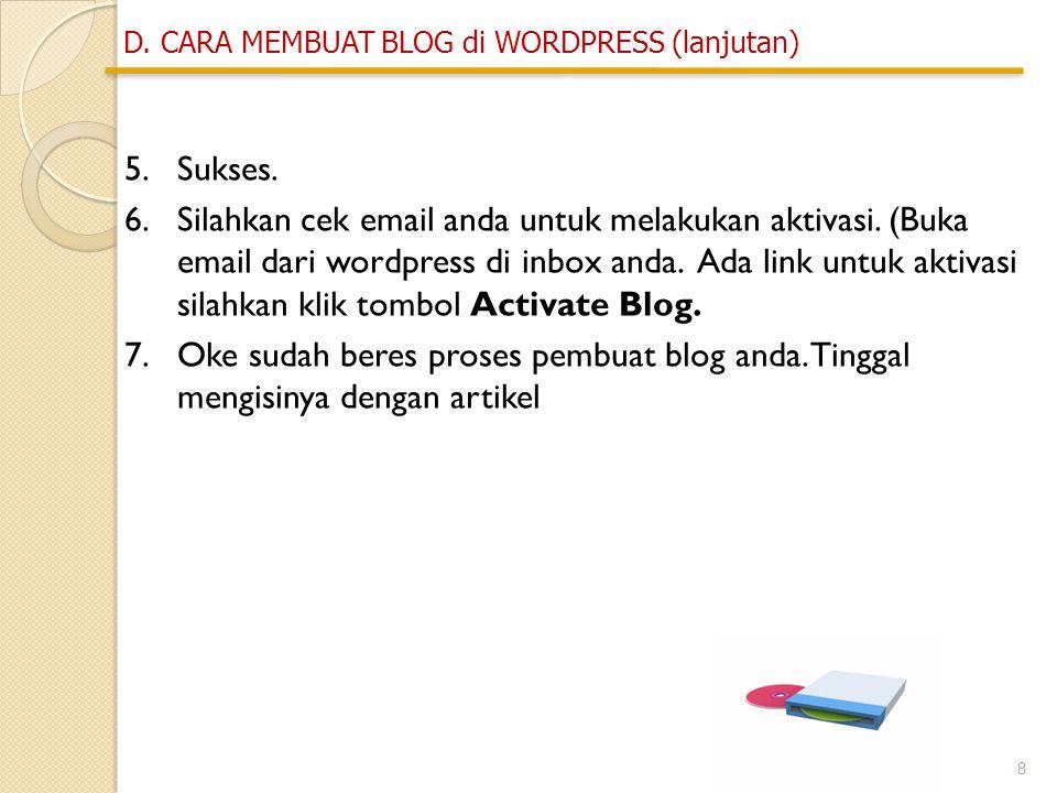 8 5.Sukses. 6.Silahkan cek email anda untuk melakukan aktivasi.