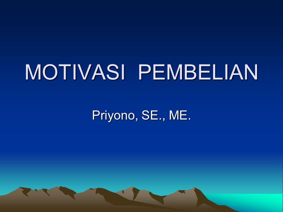 MOTIVASI PEMBELIAN Priyono, SE., ME.