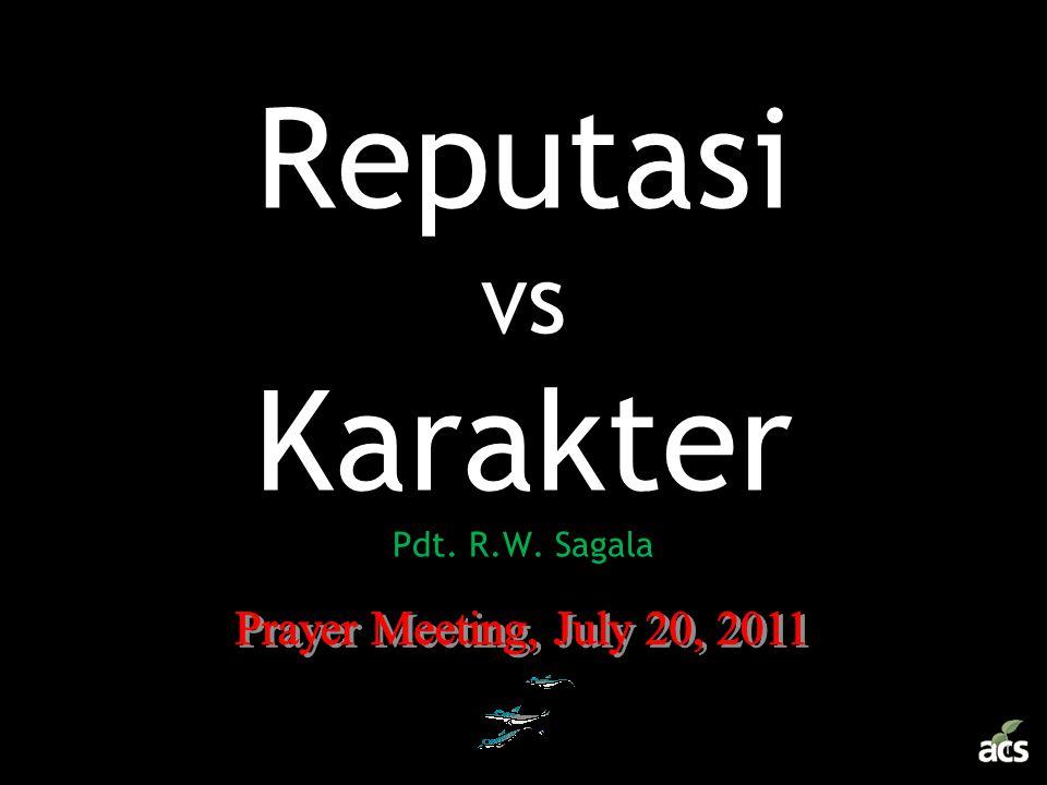 Reputasi vs Karakter Pdt. R.W. Sagala