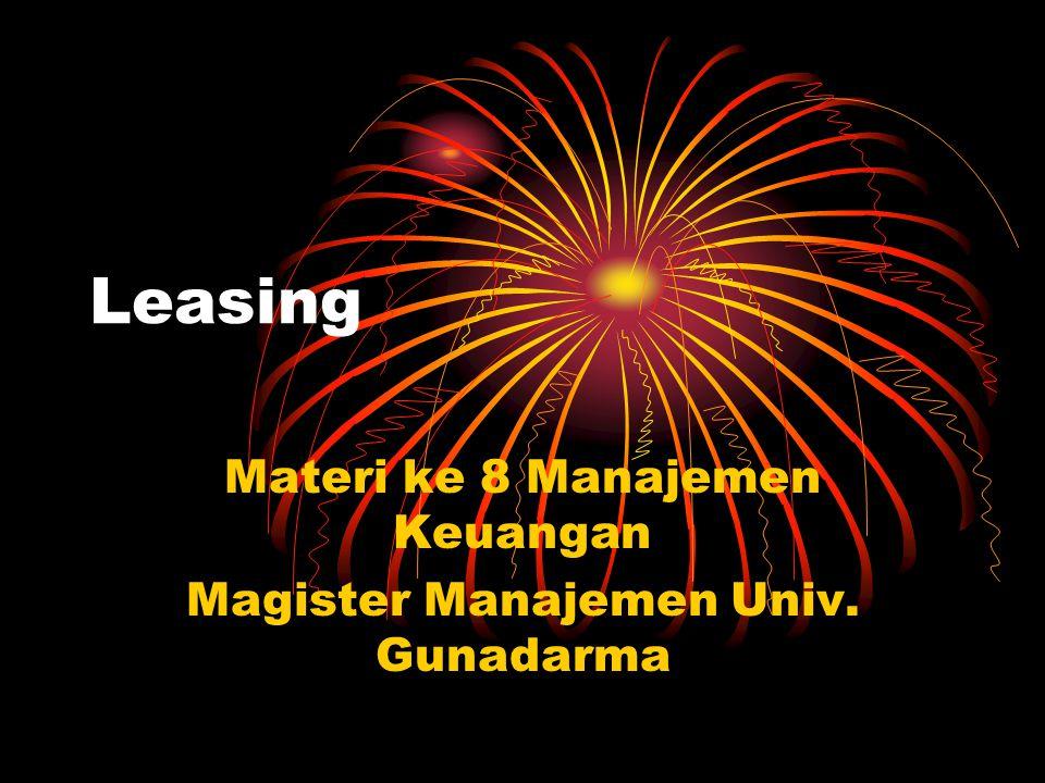 Leasing Materi ke 8 Manajemen Keuangan Magister Manajemen Univ. Gunadarma