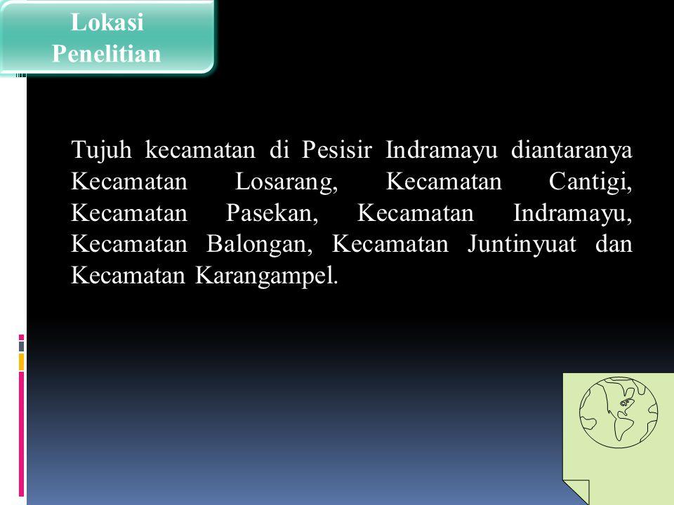 Tujuh kecamatan di Pesisir Indramayu diantaranya Kecamatan Losarang, Kecamatan Cantigi, Kecamatan Pasekan, Kecamatan Indramayu, Kecamatan Balongan, Ke