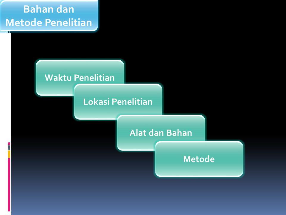 Bahan dan Metode Penelitian Waktu Penelitian Lokasi Penelitian Alat dan Bahan Metode