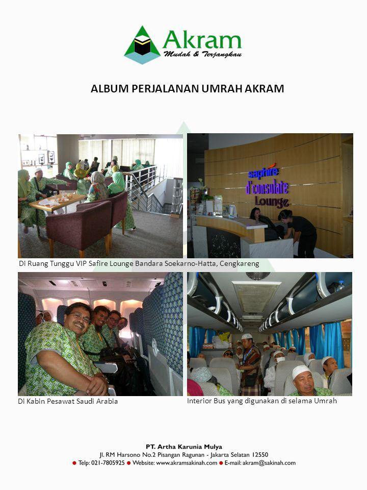 ALBUM PERJALANAN UMRAH AKRAM Di Ruang Tunggu VIP Safire Lounge Bandara Soekarno-Hatta, Cengkareng Di Kabin Pesawat Saudi Arabia Interior Bus yang digu