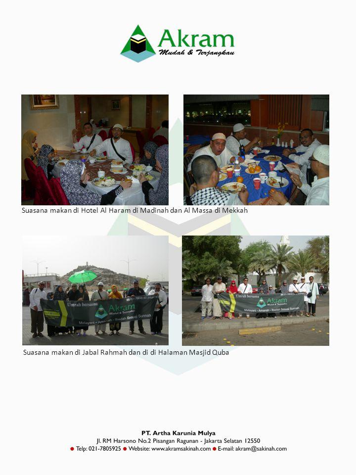 Suasana makan di Hotel Al Haram di Madinah dan Al Massa di Mekkah Suasana makan di Jabal Rahmah dan di di Halaman Masjid Quba