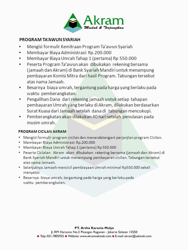 • Mengisi formulir program cicilan dan menandatangani perjanjian program Cicilan. • Membayar Biaya Administrasi: Rp.200.000 • Membayar Biaya Umrah Tah