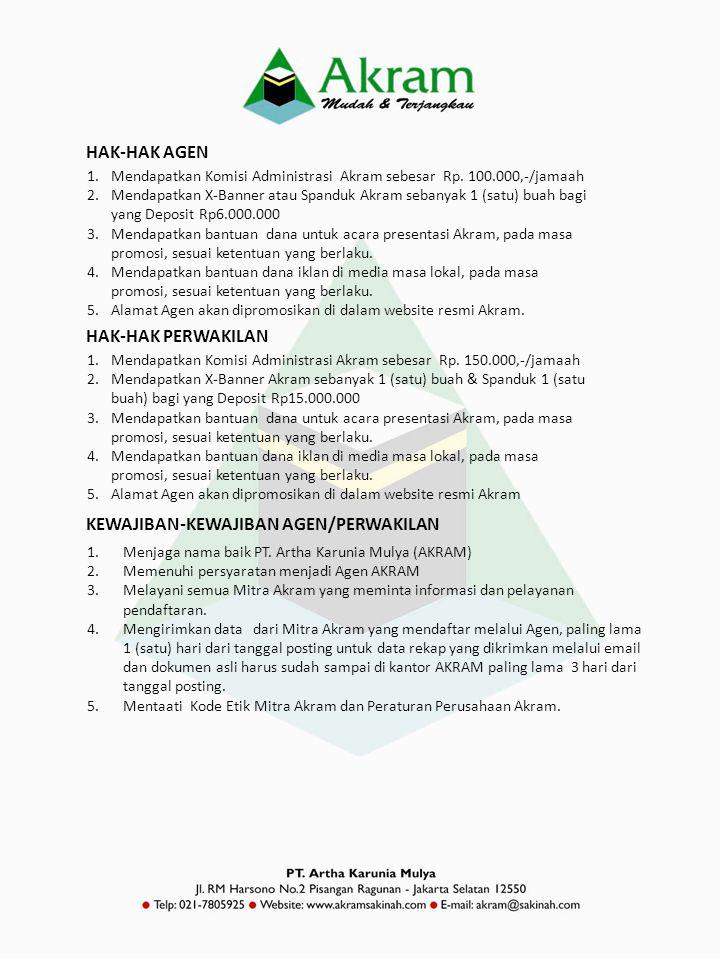 HAK-HAK AGEN 1.Mendapatkan Komisi Administrasi Akram sebesar Rp. 100.000,-/jamaah 2.Mendapatkan X-Banner atau Spanduk Akram sebanyak 1 (satu) buah bag