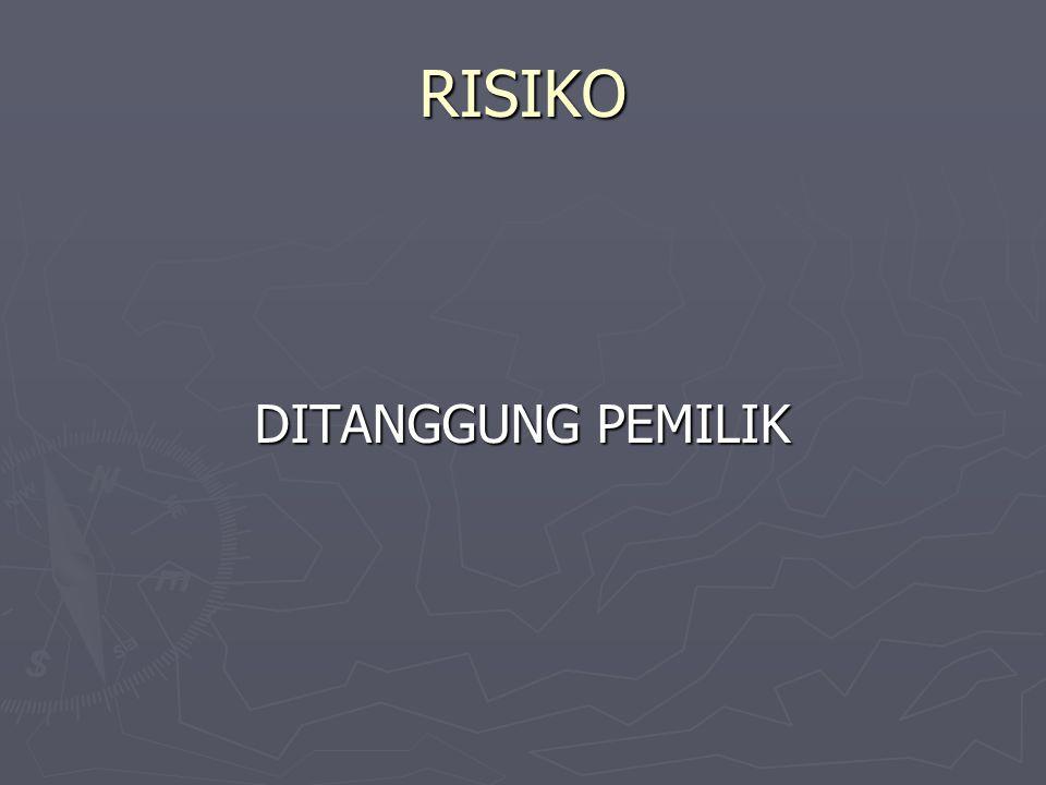 RISIKO DITANGGUNG PEMILIK