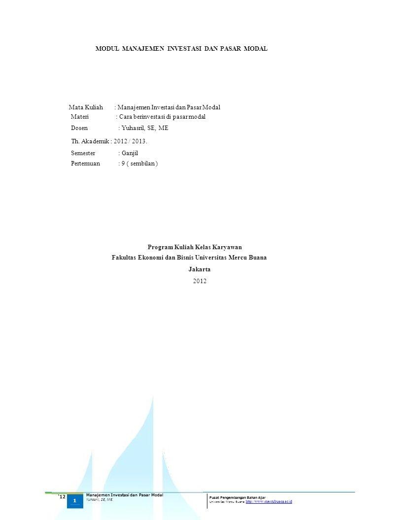 MODUL MANAJEMEN INVESTASI DAN PASAR MODAL Mata Kuliah Materi Dosen : Manajemen Investasi dan Pasar Modal : Cara berinvestasi di pasar modal : Yuhasril