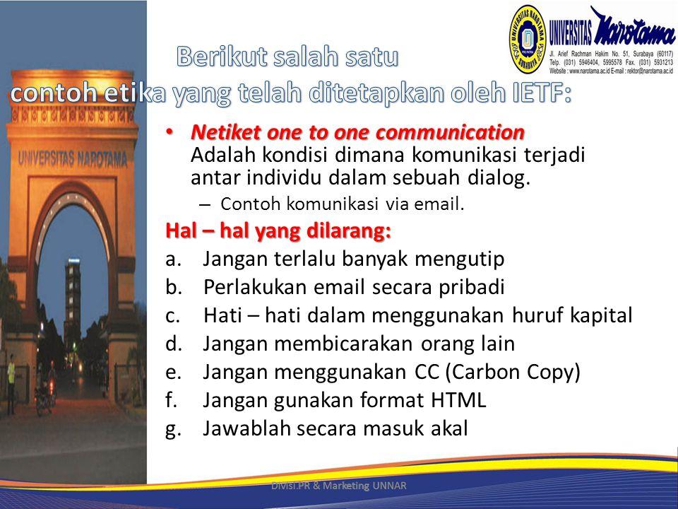 • Netiket one to one communication • Netiket one to one communication Adalah kondisi dimana komunikasi terjadi antar individu dalam sebuah dialog.