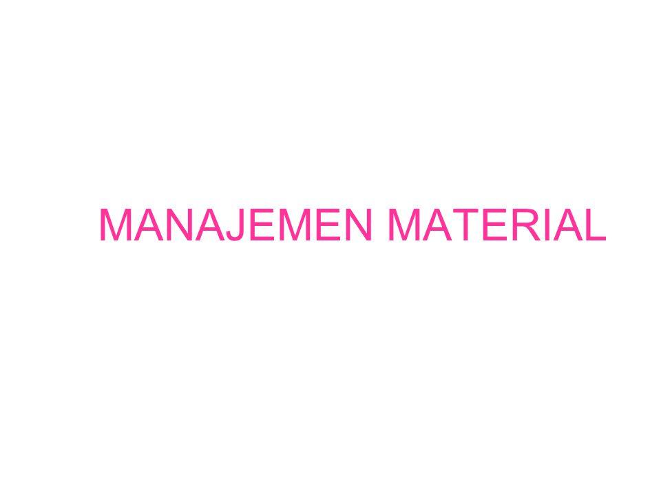 Lingkup:  Material = bahan baku, komponen, suku cadang utk menghasilkan produk akhir.