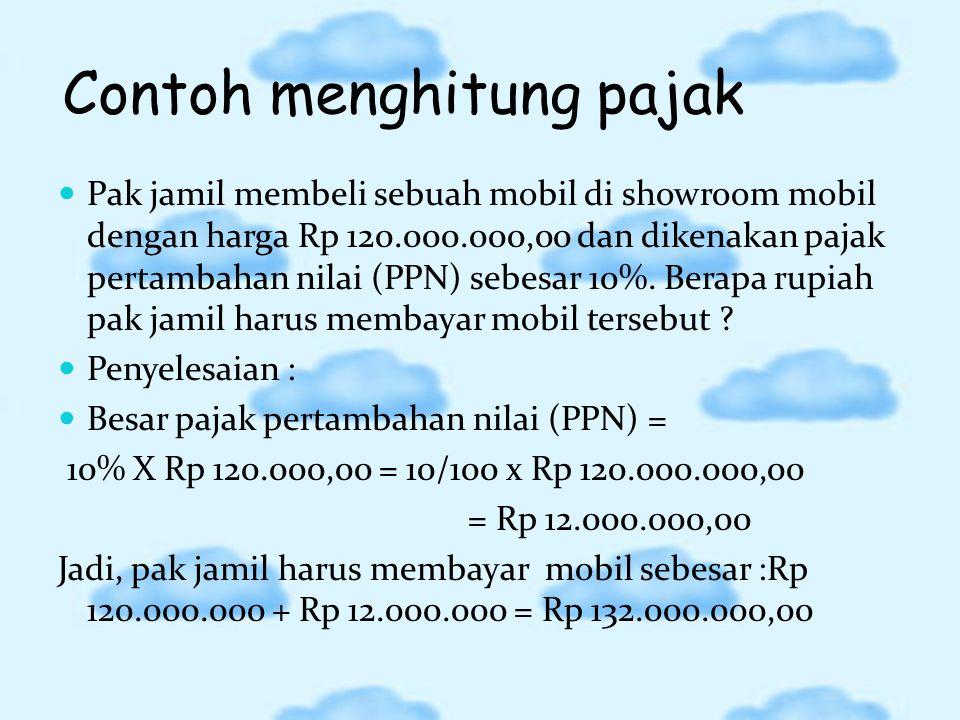 Pajak adalah sejumlah uang yang dibayarkan oleh rakyat kepada negara atau pemerintah untuk digunakan bagi kepentingan rakyat. Bunga tunggal adalah bun