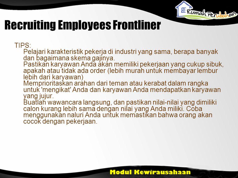 Recruiting Employees Frontliner TIPS: Pelajari karakteristik pekerja di industri yang sama, berapa banyak dan bagaimana skema gajinya.