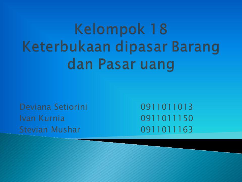 Deviana Setiorini0911011013 Ivan Kurnia0911011150 Stevian Mushar0911011163