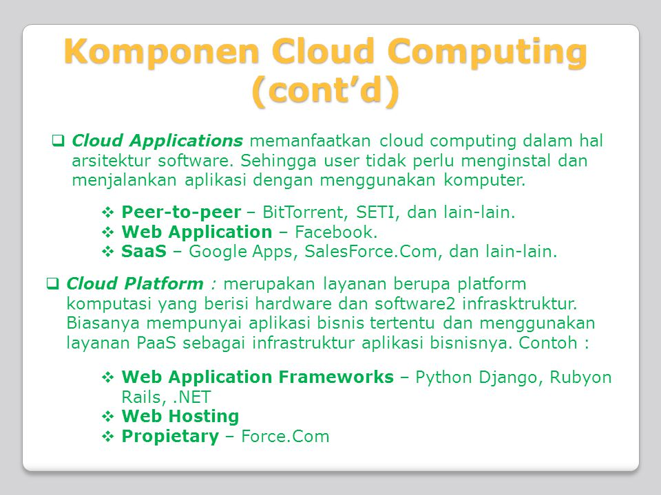  Cloud Applications memanfaatkan cloud computing dalam hal arsitektur software.