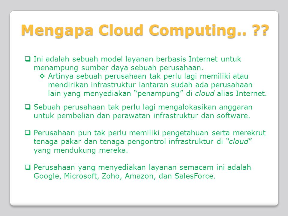 Mengapa Cloud Computing.. .