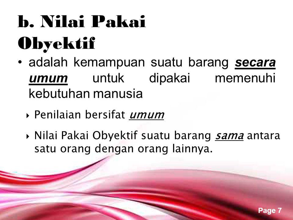 Page 6 •adalah nilai yang diberikan oleh seseorang terhadap suatu barang karena barang tersebut dapat dipakai untuk memenuhi kebutuhannya sendiri.