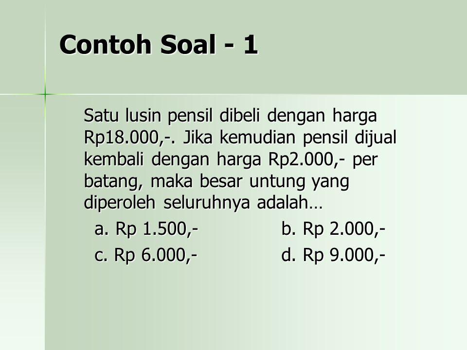 Contoh Soal - 5 Seorang pedagang membeli 3 kodi pakaian dengan harga Rp 900.000,- per kodinya.