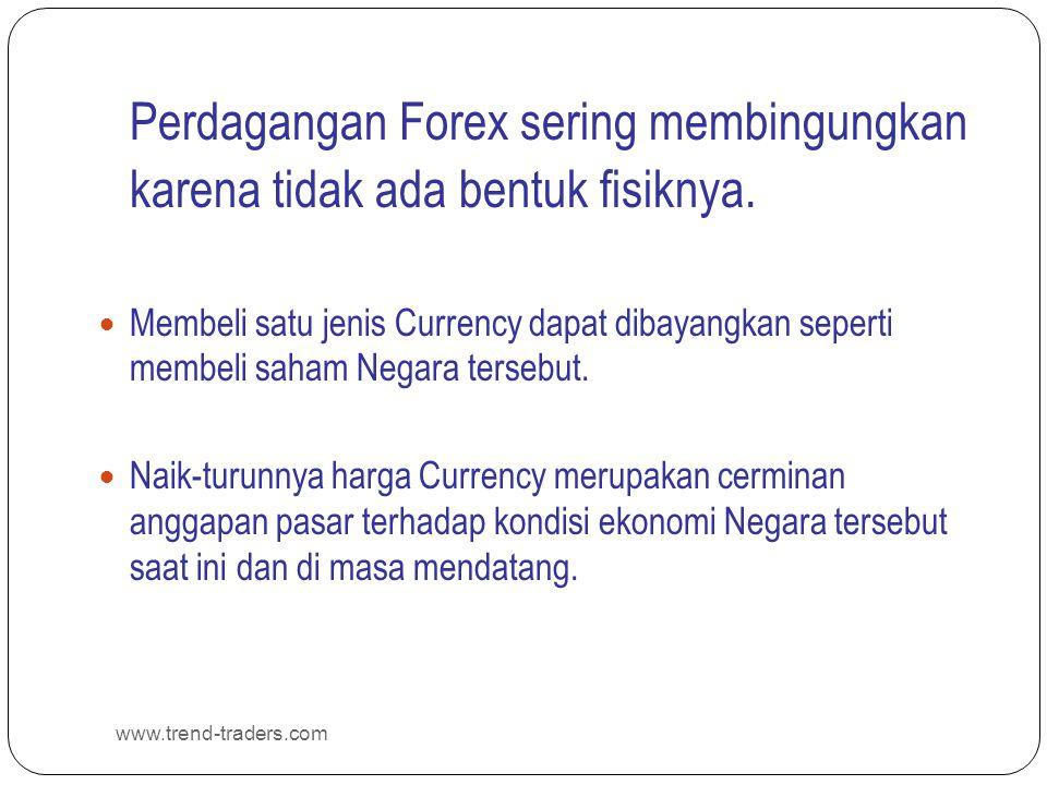 www.trend-traders.com Forex Spot Market tidak memiliki lokasi fisik ataupun Bursa (Central Exchange).
