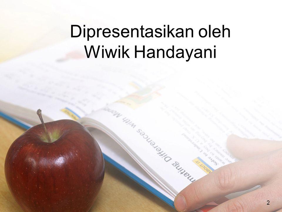 Dipresentasikan oleh Wiwik Handayani 2