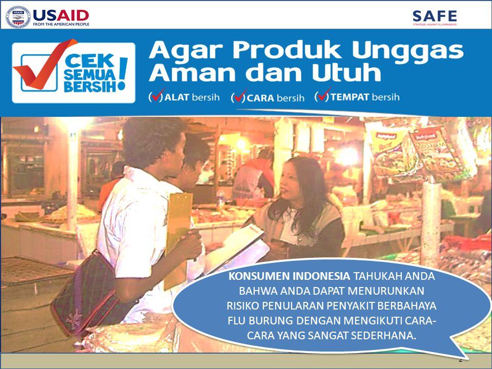 2 KONSUMEN INDONESIA TAHUKAH ANDA BAHWA ANDA DAPAT MENURUNKAN RISIKO PENULARAN PENYAKIT BERBAHAYA FLU BURUNG DENGAN MENGIKUTI CARA- CARA YANG SANGAT S