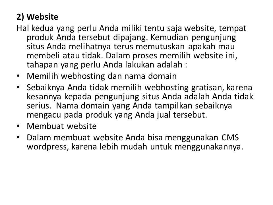 2) Website Hal kedua yang perlu Anda miliki tentu saja website, tempat produk Anda tersebut dipajang. Kemudian pengunjung situs Anda melihatnya terus