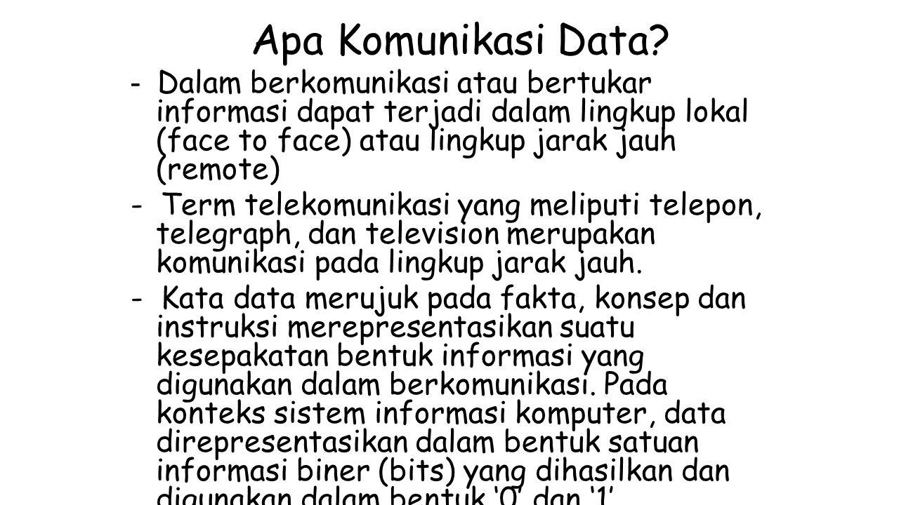 Karakteristik Komunikasi Data - Komunikasi data merupakan pertukaran data (dalam bentuk 0 dan 1) antara dua perangkat melalui suatu media transmisi.