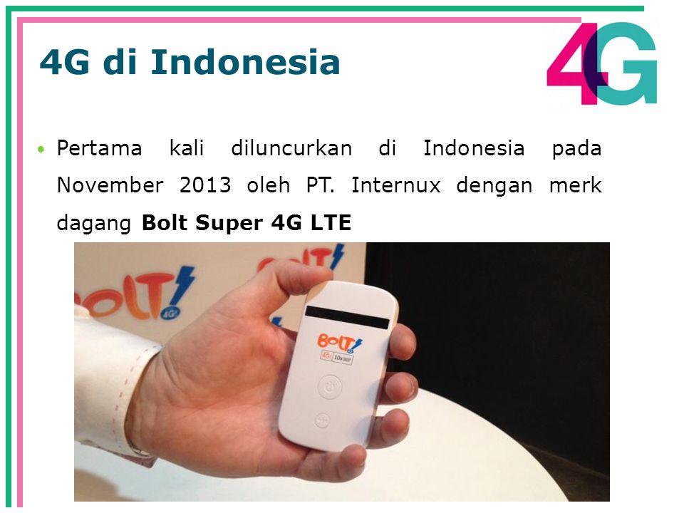 4G di Indonesia  Pertama kali diluncurkan di Indonesia pada November 2013 oleh PT.