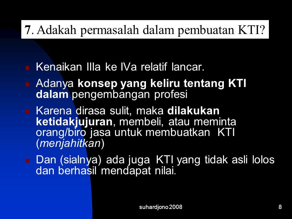 suhardjono 20089  KTI yang tidak asli justru bertentangan dengan tujuan mulia kegiatan pengembangan profesi.