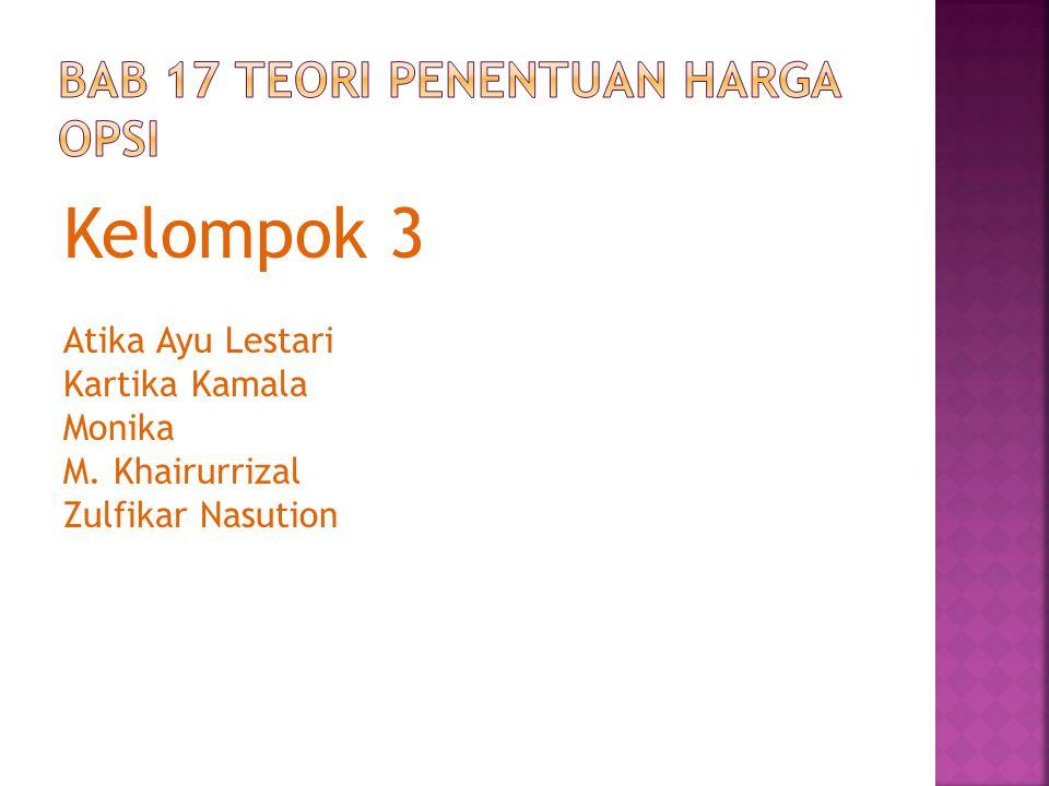 Kelompok 3 Atika Ayu Lestari Kartika Kamala Monika M. Khairurrizal Zulfikar Nasution