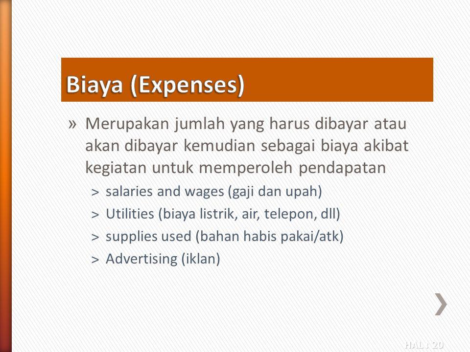 HAL : 20 » Merupakan jumlah yang harus dibayar atau akan dibayar kemudian sebagai biaya akibat kegiatan untuk memperoleh pendapatan ˃salaries and wage