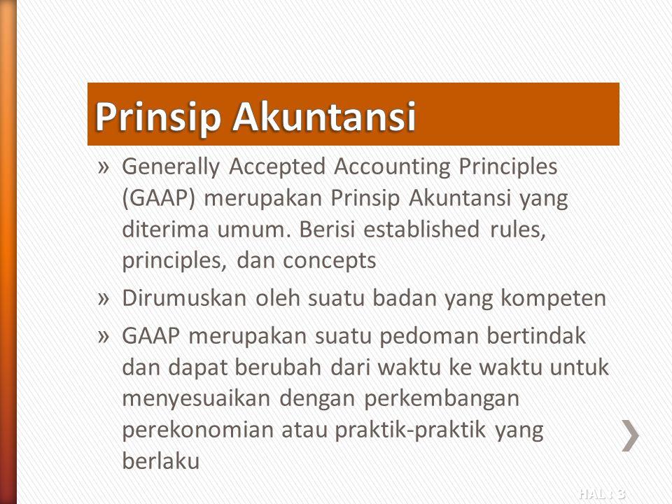 HAL : 3 » Generally Accepted Accounting Principles (GAAP) merupakan Prinsip Akuntansi yang diterima umum. Berisi established rules, principles, dan co
