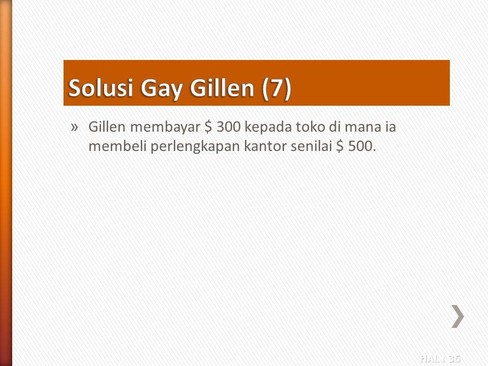 HAL : 36 » Gillen membayar $ 300 kepada toko di mana ia membeli perlengkapan kantor senilai $ 500.