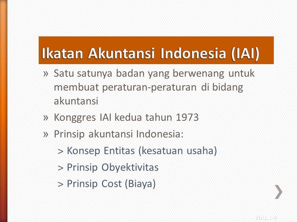 HAL : 4 » Satu satunya badan yang berwenang untuk membuat peraturan-peraturan di bidang akuntansi » Konggres IAI kedua tahun 1973 » Prinsip akuntansi