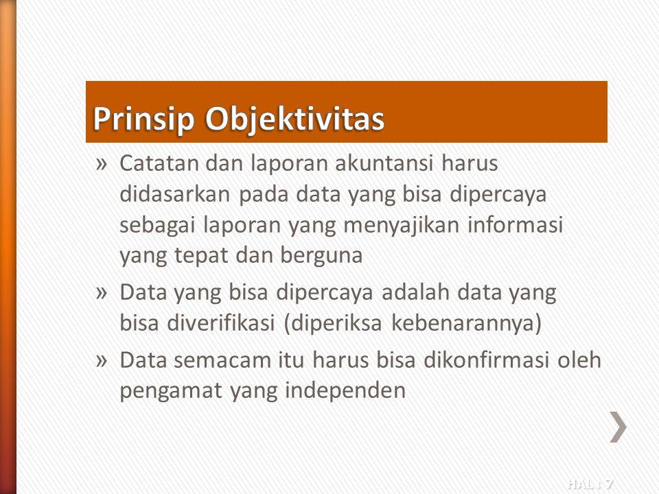 HAL : 7 » Catatan dan laporan akuntansi harus didasarkan pada data yang bisa dipercaya sebagai laporan yang menyajikan informasi yang tepat dan bergun