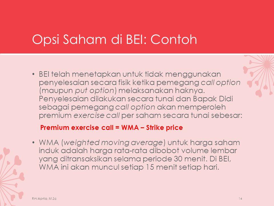 Opsi Saham di BEI: Contoh • Sebagai contoh, anggap WMA atas saham BCA ini adalah Rp2.750.