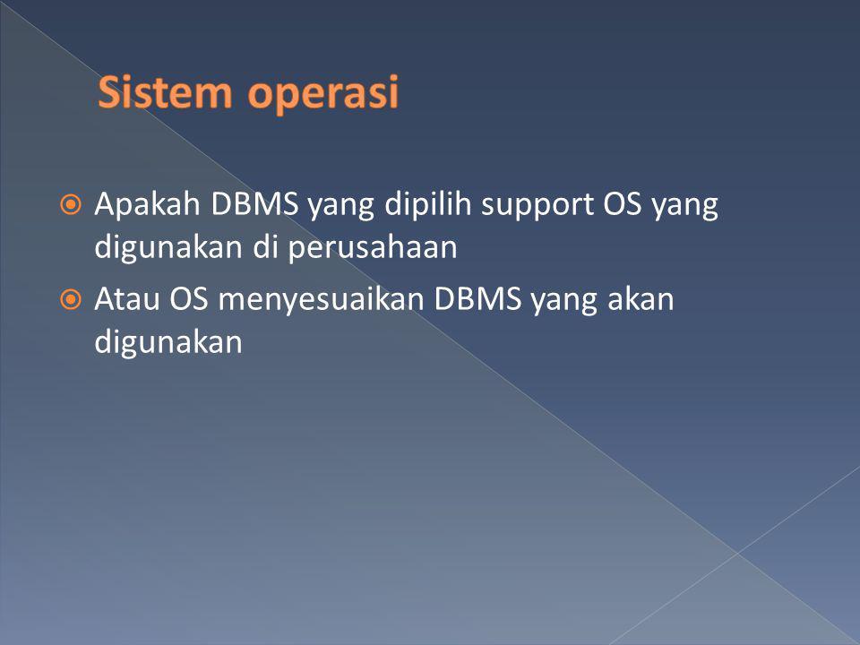  DBMS  dirancang untuk pengguna yang unik  DBMS  DBMS enterprise, DBMS department, DBMS personal, DBMS mobile  pilih yang sesuai  Proyek yang kompleks  beberapa tipe DBMS  Kebutuhan dukungan DBMS  pilih di tingkat yang sama  Contoh : untuk pengguna ORACLE, gunakan ORACLE personal untuk client tunggal Arsitektur DBMS